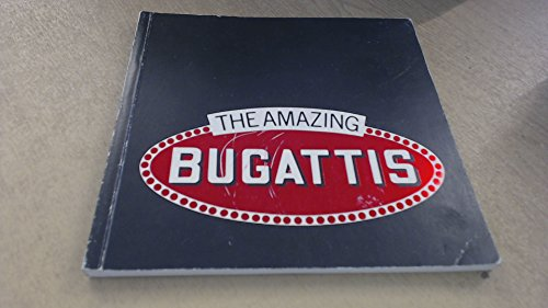 THE AMAZING BUGATTIS