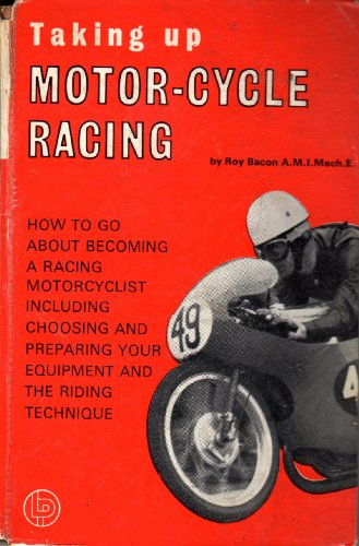 Taking Up Motor-cycle Racing (0850770025) by Roy H. Bacon