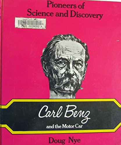 9780850781144: Carl Benz and the Motor Car (Pioneers of Science & Discovery)