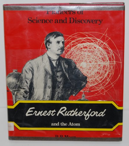 9780850781878: Ernest Rutherford and the Atom (Pioneers of Science & Discovery)