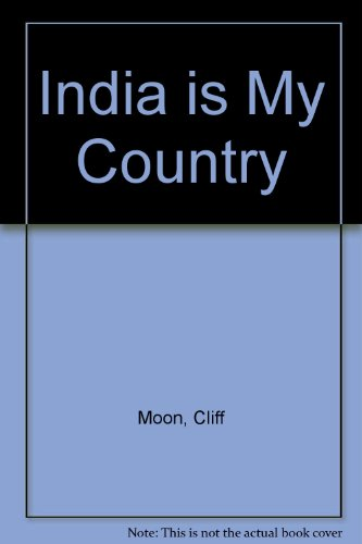India Is My Country (9780850783230) by Cliff Moon; Bernice Moon