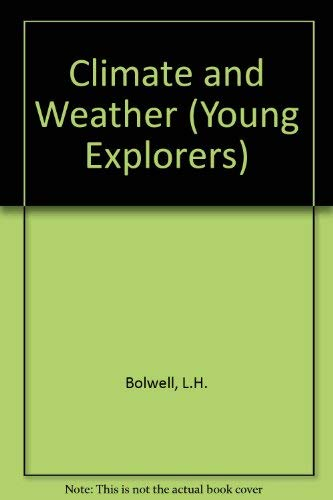 Climate and Weather (Young Explorer): Bolwell, Laurie; Lines, Clifford