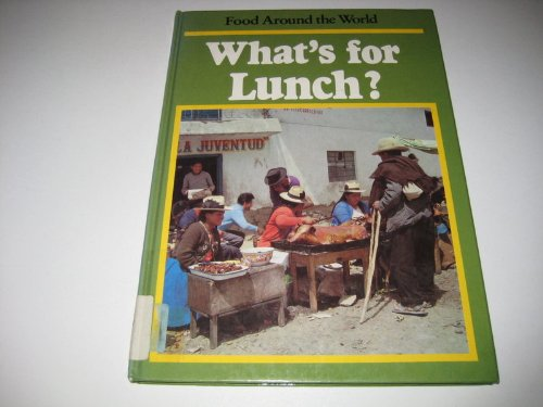 What's for Lunch? (Food Around the World): Beveridge, Mary, Pugh,