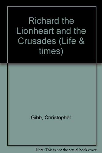9780850784817: Richard The Lionheart And The Crusaders (Life & Times)