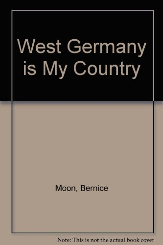 West Germany Is My Country (9780850786132) by Bernice Moon; Cliff Moon