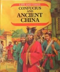 Confucius and Ancient China (Life & Times): Theodore Rowland-Entwistle