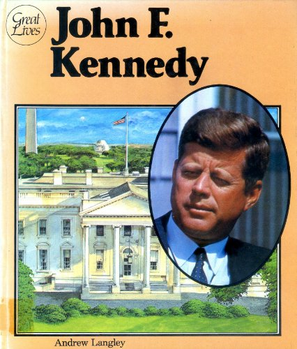John F.Kennedy (Great Lives): Langley, Andrew