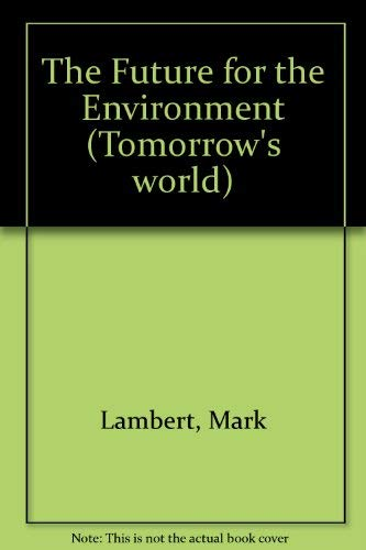 9780850787245: The Future Of The Environment (Tomorrow's World)