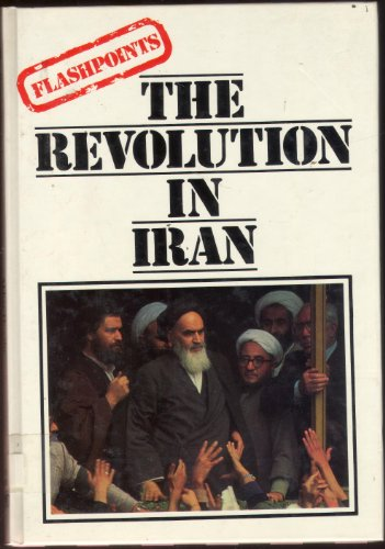 9780850787795: The Revolution In Iran (Flashpoints)