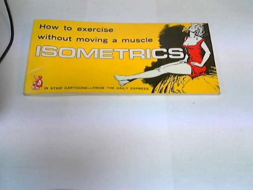 9780850790634: Isometrics: How to Exercise without Moving a Muscle in Strip Cartoons