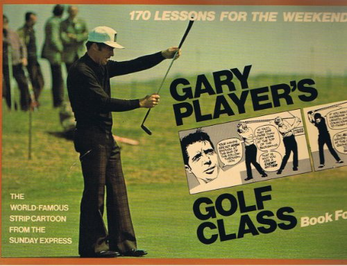 Golf Class: Bk. 4 (0850791073) by Gary Player