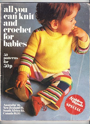 9780850800098: All You Can Knit and Crochet for Babies: 50 Patterns (