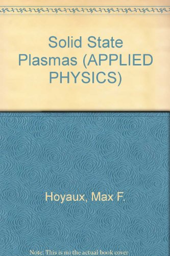 Solid State Plasmas.: Max Florian Hoyaux .