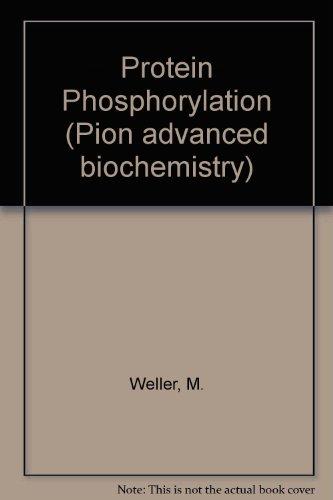 9780850860627: Protein Phosphorylation (Pion advanced biochemistry)