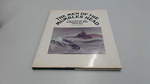 Men of Mumbles Head: Story of the Mumbles Life-boat from 1832 (0850883849) by Carl Smith