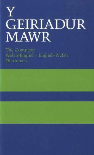 Y Geiriadur Mawr: The Complete Welsh-English , English-Welsh Dictionary (Welsh and English Edition)...