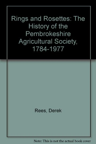 9780850884661: Rings and Rosettes: The History of the Pembrokeshire Agricultural Society, 1784-1977