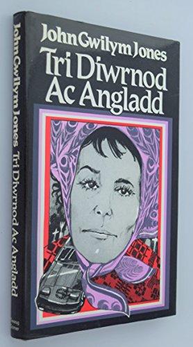 Tri Diwrnod ac Angladd (Welsh Edition): Jones, John Gwilym