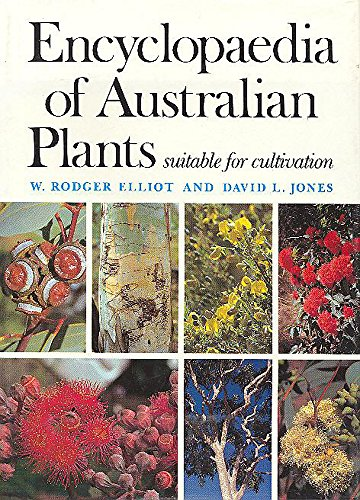 Encyclopaedia of Australian plants suitable for cultivation.: Elliot, Rodger, and