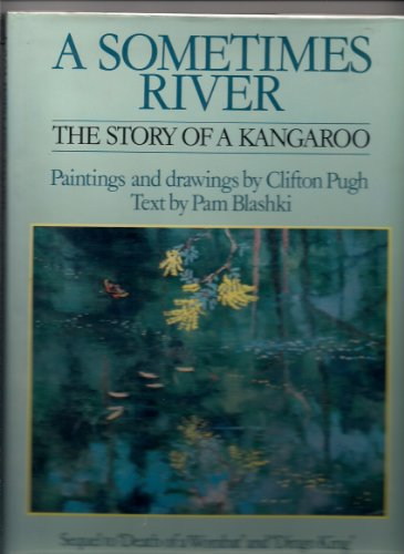 A Sometimes River The Story of a Kangaroo