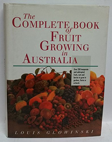 9780850914016: The Complete Book of Fruit Growing in Australia