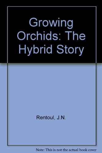 9780850914429: Growing Orchids: The Hybrid Story