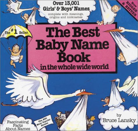 The Best Baby Name Book in the Whole Wide World: Lansky, Bruce