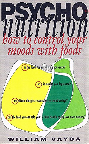 9780850915020: Psycho-Nutrition: How to Control Your Moods with Foods