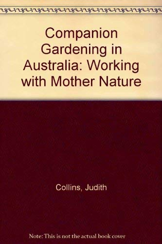 9780850915808: Companion Gardening in Australia: Working with Mother Nature