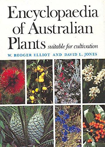Encyclopaedia of Australian Plants Suitable for Cultivation: Elliot, Rodger ;