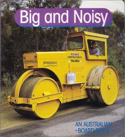 9780850916379: Big and Noisy (Australian Board Books)