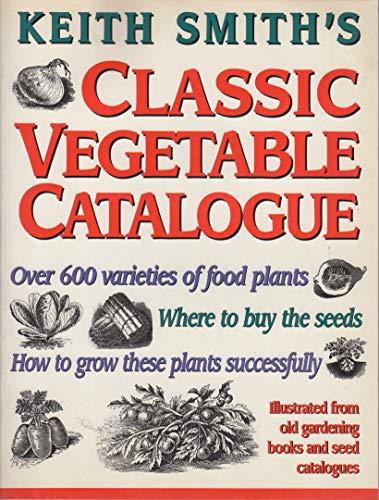 Keith Smith's Classic Vegetable Catalog: Smith, Keith