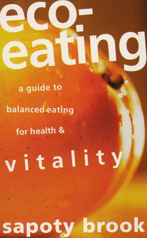 9780850917369: Eco-Eating: A Guide to Balanced Eating for Health & Vitality