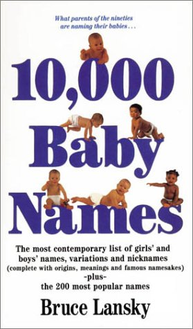 9780850917666: 10, 000 Baby Names: The Most Comtemporary List of Girls' and Boys' Names, Variations and Nicknames (Complete with Origins, Meanings and Famous Namesakes) Plus the 200 Most Popular Names
