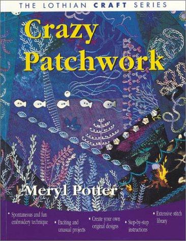 9780850917970: Crazy Patchwork (Lothian Craft Series)