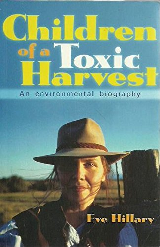 Children of a Toxic Harvest: An Environmental Autobiography