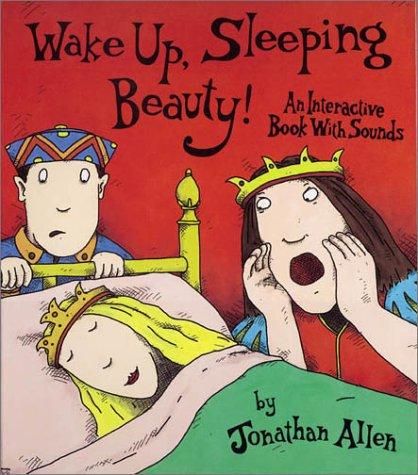 Wake Up Sleeping Beauty: An Interactive Book: Allen, Jonathan