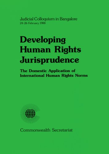 Developing Human Rights Jurisprudence. The Domestic Application of International Human Rights Norms...