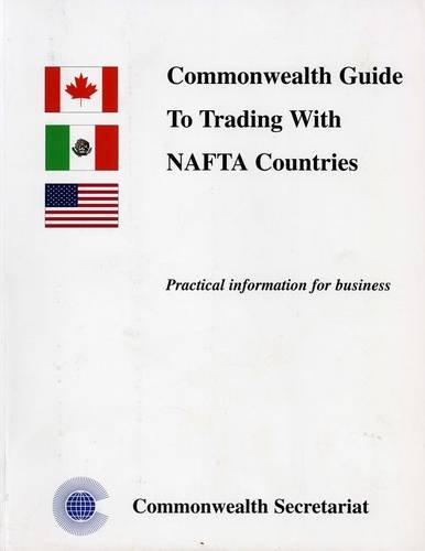 9780850924411: Commonwealth Guide to Trading with NAFTA Countries: Practical Information for Business