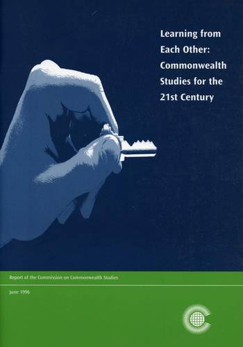 Learning from Each Other: Commonwealth Studies for the 21st Century: Commission on Commonwealth ...