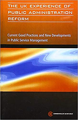 9780850926996: The UK Experience of Public Administration Reform: Current Good Practices and New Developments in Public Service Management (Public Service Country Profile)
