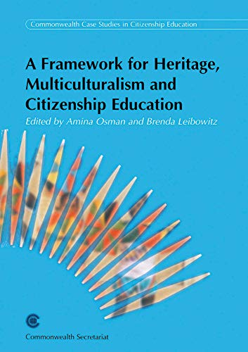 9780850927559: A Framework for Heritage, Multiculturalism and Citizenship Education: Seminar Papers and Proceedings, April 15-17 2002, Johannesburg, South Africa (Commonwealth Case Studies in Citizenship Education)