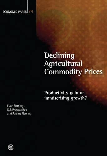 9780850928341: Declining Agricultural Commodity Prices: Productivity Gain or Immiserising Growth? (Economic Paper Series)