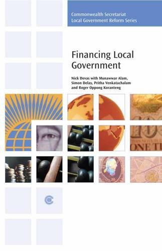 Financing Local Government (Commonwealth Secretariat Local Government Reform Series): Devas, Nick