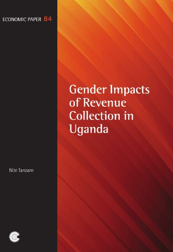 Gender Impacts of Revenue Collection in Uganda (Economic Paper Series): Nite Tanzarn
