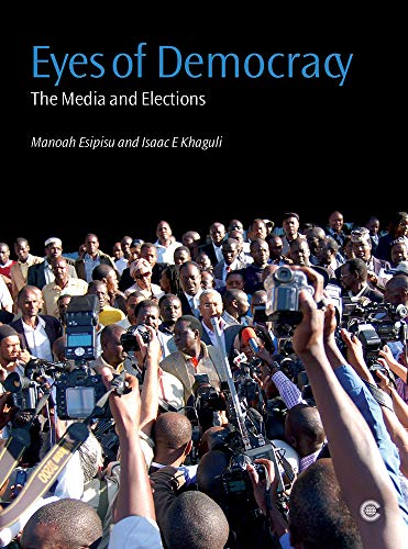 9780850928983: Eyes of Democracy: The Media and Elections