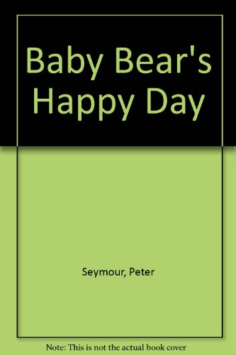 9780850931327: Baby Bear's Happy Day