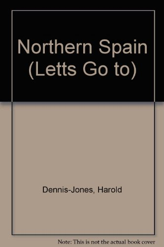 Northern Spain (Letts Go to): Dennis-Jones, Harold