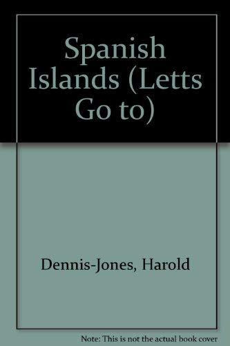 LettsGuide Spanish Islands - Majorca, Menorca and Ibiza (Letts Go to): Denis-Jones, Harrold
