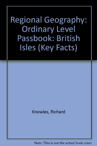 Regional Geography: Ordinary Level Passbook: British Isles: Ordinary Level Passbook (Key Facts): ...